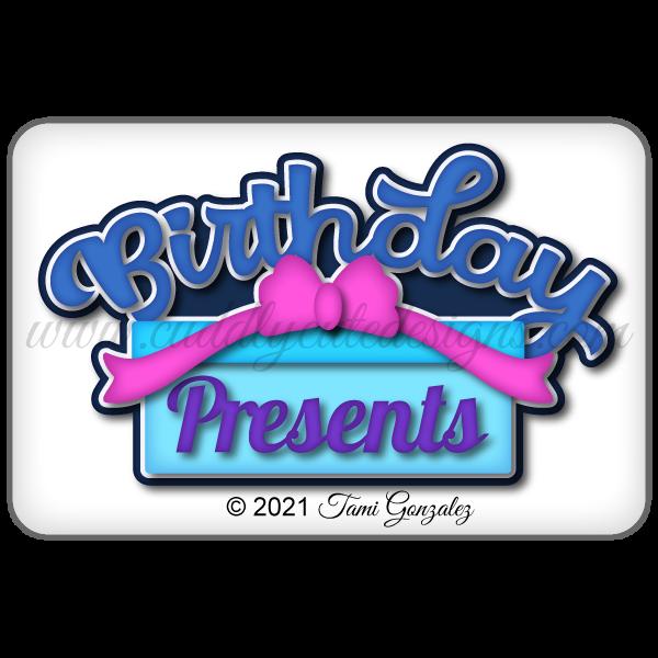 Birthday Presents Title