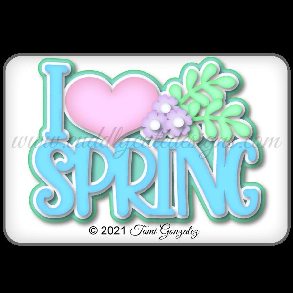 I Love Spring Title