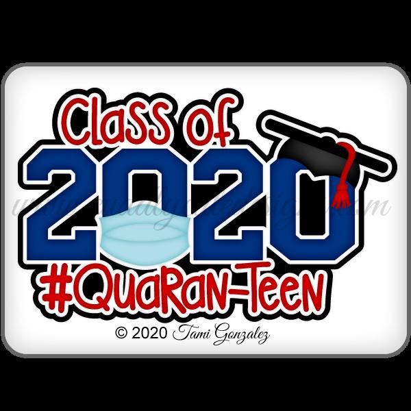 Quaran-Teen Class of 2020