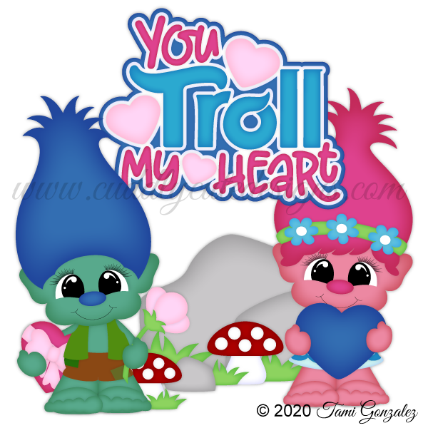 You Troll My Heart